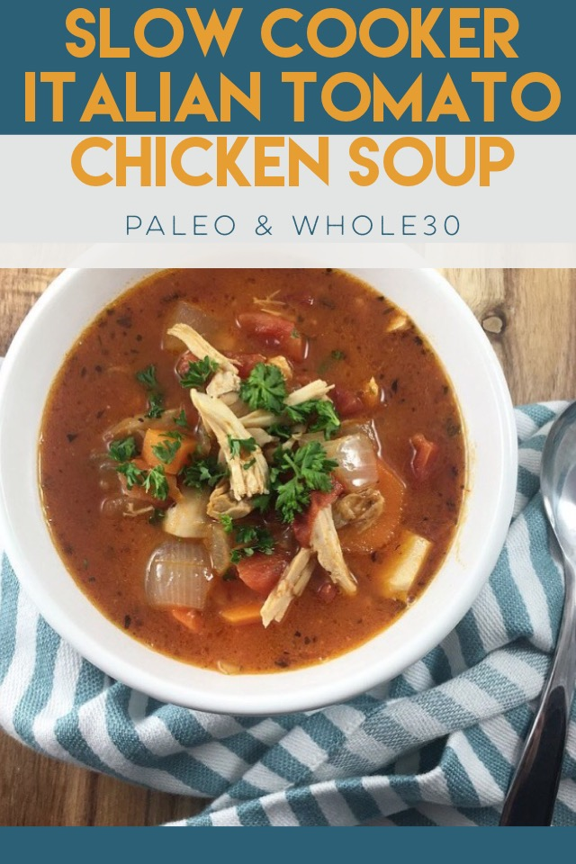 Whole30 and Paleo Slow Cooker Italian Tomato Chicken Soup