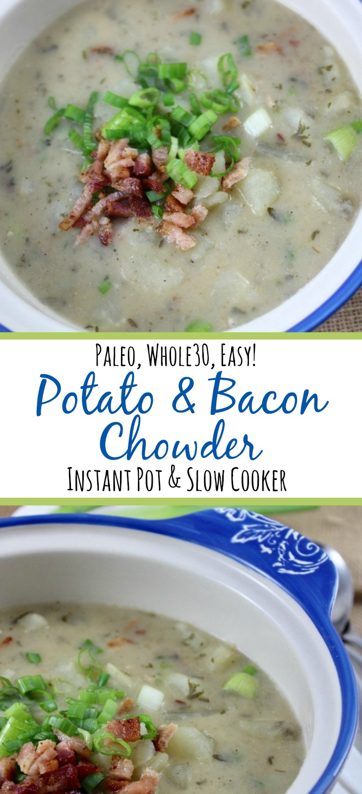 Creamy but dairy free, this Paleo potato and bacon chowder is an easy instant pot recipe that can also be made in the slow cooker! It's Whole30, full of flavor and a family friendly recipe everyone will love! They won't even know it's made from all real food! #paleosoup #potatosoup #whole30soup #whole30instantpot