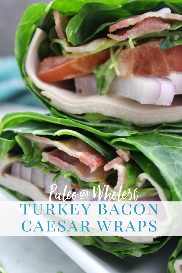 paleo and whole30 turkey bacon caesar wraps