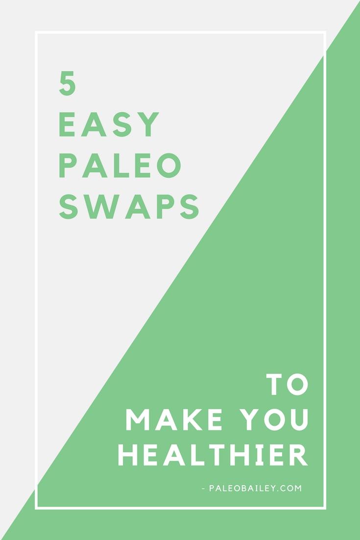 easy paleo swaps to make you healthier