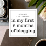 6 Things I've Learned in My First 6 Months of Blogging