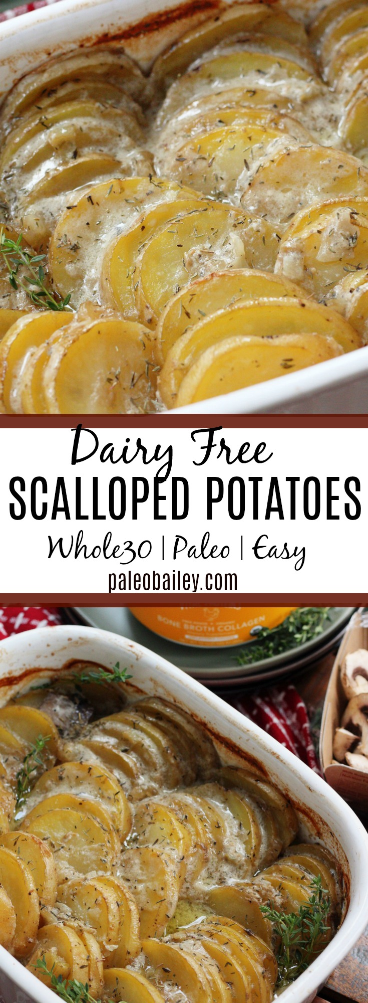 Dairy Free Creamy Scalloped Potatoes are the perfect side dish for any occasion. Everyone in the family will love them! #paleo #whole30 #whole30sidedish #scallopedpotatoes #paleoscallopedpotatoes